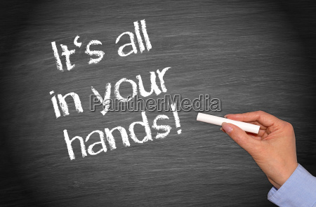 it is all in your hands